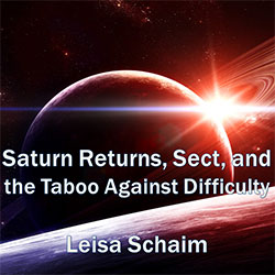 Saturn Returns, Sect, and the Taboo Against Difficulty